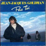 Jean-Jacques Goldman – Pas Toi (Song Story)