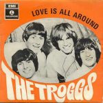 The Troggs – Love Is All Around (Song Story)