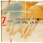 Neneh Cherry / Youssou N'Dour – 7 Seconds (Song Story)