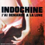 Indochine – J'ai demandé à la lune (Song Story)