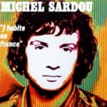 Michel Sardou – J'habite en France (Song Story)