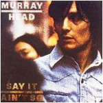 Murray Head, Say It Ain't So, paroles