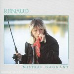 Renaud – Mistral Gagnant (Song Story)