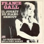 France Gall – Il jouait du piano debout (Song Story)