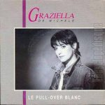Graziella de Michele – Le Pull-over Blanc (Song Story)