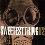 U2 – Sweetest Thing (Song Story)