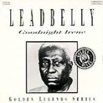 Leadbelly, Goodnight Irene, paroles