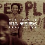 Bill Withers, Lean On Me, paroles