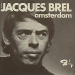 Jacques Brel – Amsterdam (Song Story)