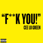 Cee-Lo Green – Forget You (Fuck You)