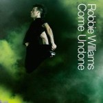 Robbie Williams – Come Undone (Song Story)