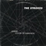 The Strokes – Under Cover Of Darkness (Song Story)