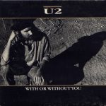 U2 – With Or Without You (Song Story)