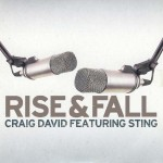 Craig David feat. Sting – Rise and Fall (Song Story)