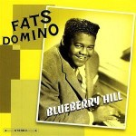 Fats Domino, Blueberry Hill, paroles