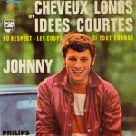 Johnny Hallyday – Cheveux longs et idées courtes (Song Story)