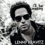 Lenny Kravitz – I'll be waiting (Song Story)