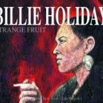Billie Holiday, Strange Fruit, paroles
