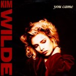 Kim Wilde, You came, paroles