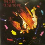 The Cure – Close To Me (Song Story)