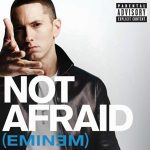 Eminem, Not Afraid, paroles