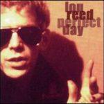 Lou Reed – Perfect Day (Song Story)