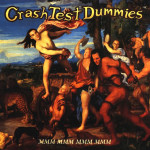 Crash Test Dummies – Mmm Mmm Mmm Mmm (Song Story)