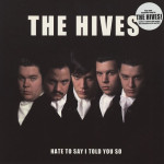 The Hives – Hate to say I told you so (Song Story)