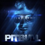 Critique disque : Pitbull – Planet Pit
