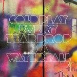 Coldpay – Every teardrop is a waterfall (Song Story)