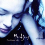 Norah Jones – Dont know why (Song Story)