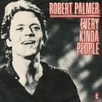 Robert Palmer, Every kinda people, paroles