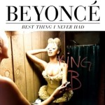 Beyonce – Best thing I never had (Song Story)