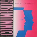 The Communards – Dont leave me this way (Song Story)