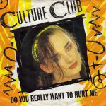 Culture Club – Do you really want to hurt me (Song Story)