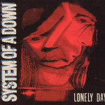 System of a down – Lonely Day (Song Story)