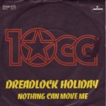 10cc – Dreadlock Holiday (Song Story)