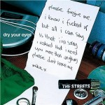 The Streets – Dry your eyes (Song Story)