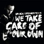 Bruce Springsteen – We Take Care of Our Own (Song Story)