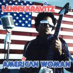 Lenny Kravitz – American Woman (Song Story)