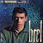 Jacques Brel – Le moribond (Song Story)
