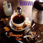 Nirvana – Pennyroyal Tea (Song Story)