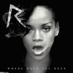 Rihanna – Where have you been (Song Story)