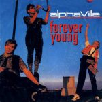 Alphaville – Forever Young (Song Story)