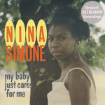 Nina Simone – My Baby Just Cares for Me (Song Story)