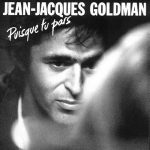 Jean-Jacques Goldman – Puisque tu pars (Song Story)