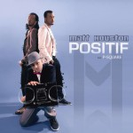Matt Houston – Positif (Song Story)