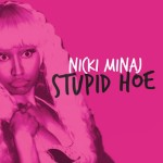 Nicki Minaj – Stupid Hoe (Song Story)