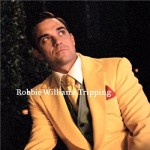 Robbie Williams – Tripping (Song Story)
