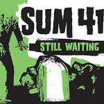 Sum 41, Still Waiting, paroles
